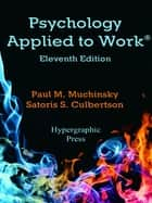 Psychology Applied to Work®, 11th Edition ebook by Paul M. Muchinsky, Satoris S. Culbertson