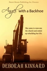 Angel With A Backhoe ebook by Deborah Kinnard