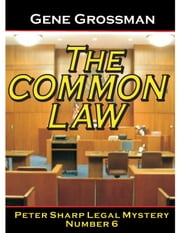 The Common Law: Peter Sharp Legal Mystery #6 ebook by Gene Grossman