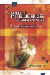 The Multiple Intelligences of Reading and Writing: Making the Words Come Alive ebook by Armstrong, Thomas