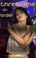 Threesome On Order ebook by AU Link