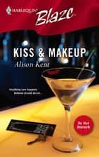 Kiss & Makeup ebook by Alison Kent