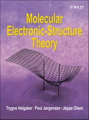 Molecular Electronic-Structure Theory ebook by Trygve Helgaker,Poul Jorgensen,Jeppe Olsen