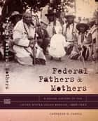 Federal Fathers and Mothers ebook by Cathleen D. Cahill