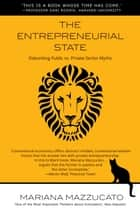 The Entrepreneurial State ebook by Mariana Mazzucato