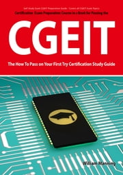 CGEIT Exam Certification Exam Preparation Course in a Book for Passing the CGEIT Exam - The How To Pass on Your First Try Certification Study Guide ebook by William Manning