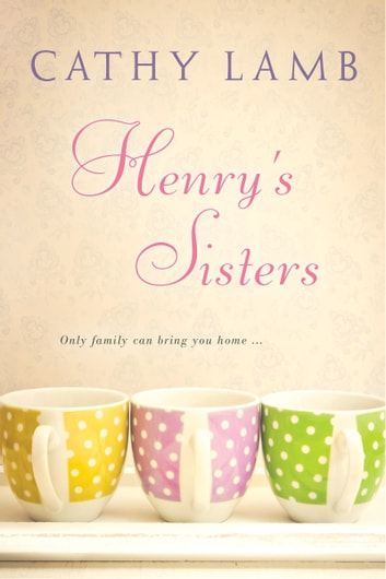 Henry's Sisters ebook by Cathy Lamb