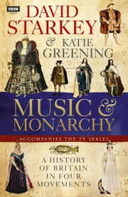 David Starkey's Music and Monarchy ebook by Dr David Starkey