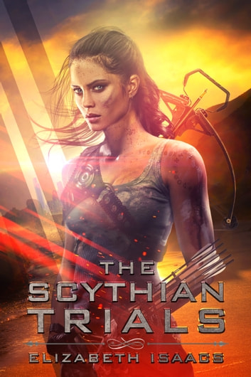 The Scythian Trials ebook by Elizabeth Isaacs