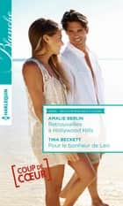 Retrouvailles à Hollywood Hills - Pour le bonheur de Leo ebook by Amalie Berlin, Tina Beckett