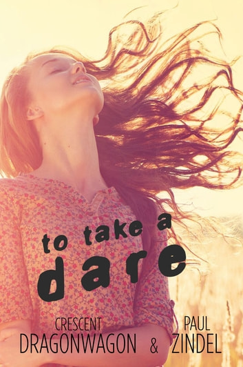 To Take a Dare ebook by Crescent Dragonwagon,Paul Zindel