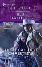 High-Caliber Christmas ebook by B.J. Daniels