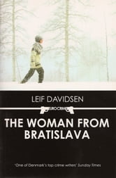 The Woman from Bratislava ebook by Leif Davidsen