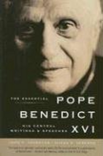 The Essential Pope Benedict XVI - His Central Writings and Speeches ebook by John F. Thornton,Susan B. Varenne