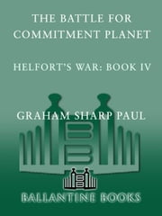 Helfort's War Book 4: The Battle for Commitment Planet ebook by Graham Sharp Paul