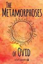 The Metamorphoses of Ovid ebook by Ovid Ovid