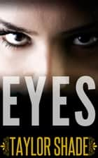 Eyes - The Billionaire and the Dollar Store Girl Book 1 ebook by Taylor Shade