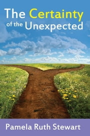 The Certainty of the Unexpected ebook by Pamela Ruth Stewart