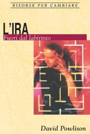 L'ira. - Fuori dal labirinto ebook by Kobo.Web.Store.Products.Fields.ContributorFieldViewModel
