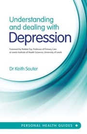 Understanding and Dealing with Depression ebook by Dr. Keith Souter,Robbie Foy