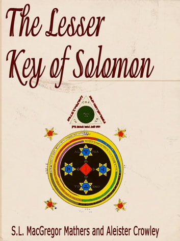 The Lesser Key of Solomon ebook by S.L. MacGregor Mathers,Aleister Crowley