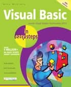 Visual Basic in easy steps, 4th edition ebook by Mike McGrath