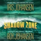 Shadow Zone audiobook by Iris Johansen, Roy Johansen
