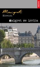 Maigret se irrita ebook by Georges Simenon,Paulo Neves