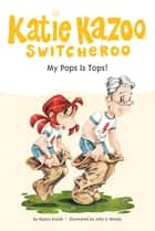 My Pops Is Tops! #25 eBook by Nancy Krulik, John and Wendy