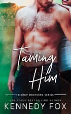 Taming Him ebook by