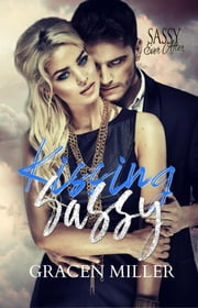Kissing Sassy - Siren Song, #1 ebook by Gracen Miller