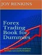 Forex Trading Book for Dummies ebook by Joy Renkins