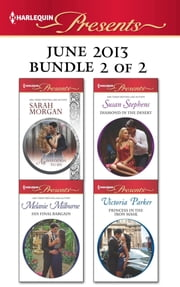 Harlequin Presents June 2013 - Bundle 2 of 2 - An Invitation to Sin\His Final Bargain\Diamond in the Desert\Princess in the Iron Mask ebook by Sarah Morgan,Melanie Milburne,Susan Stephens,Victoria Parker