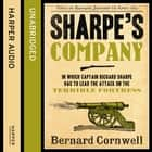 Sharpe's Company: The Siege of Badajoz, January to April 1812 (The Sharpe Series, Book 13) audiobook by Bernard Cornwell, Rupert Farley