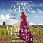 Ten Things I Hate About the Duke - A Difficult Dukes Novel audiobook by Loretta Chase