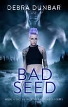 Bad Seed - An Imp World Novel ebook by Debra Dunbar