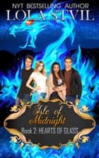 Isle Of Midnight: Hearts Of Glass (Isle Of Midnight Series, Book 2) - Isle Of Midnight, #2 ebook by