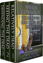 The Relatively Dead Boxed Set - Books 1-3 ebook by Sheila Connolly