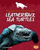 Leatherback Sea Turtles ebook by Jody Sullivan Rake