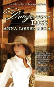 Dangerous Lies ebook by Lucia, Anna Louise