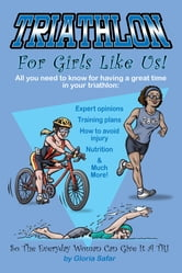 Triathlon for Girls Like Us ebook by Gloria Safar