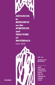 Analysis and Mechanics: Fourth International Conference on Fracture June 1977 University of Waterloo, Canada ebook by Taplin, D.M.R.