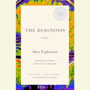 The Diagnosis - A Novel audiobook by Alan Lightman