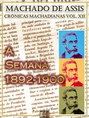 A Semana (1892-1900) ebook by Machado de Assis