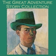 Great Adventure Story Collection, The audiobook by G. K. Chesterton, Arthur Conan Doyle, J. S. Fletcher