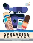 Start Spreading the News: A Media Relations Handbook for Nonprofits and Community Groups ebook by Jane Allison, Jay Robb
