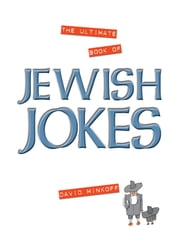 The Ultimate Book of Jewish Jokes ebook by David Minkoff