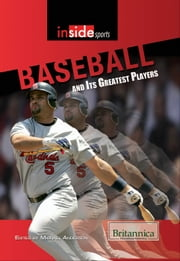 Baseball and Its Greatest Players ebook by Britannica Educational Publishing,Anderson,Michael