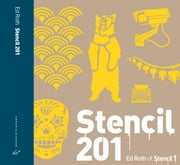 Stencil 201 - 25 New Reusable Stencils with Step-by-Step Project Instructions ebook by Ed Roth