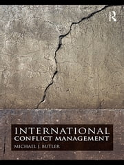 International Conflict Management ebook by Michael J. Butler